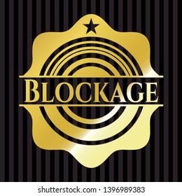 Blockage gold shiny emblem. Vector Illustration. Detailed.