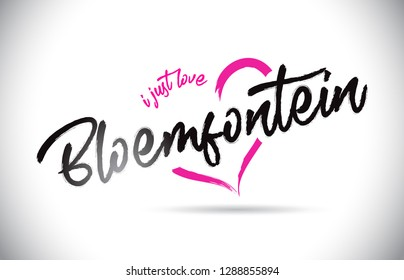 Bloemfontein I Just Love Word Text with Handwritten Font and Pink Heart Shape Vector Illustration.