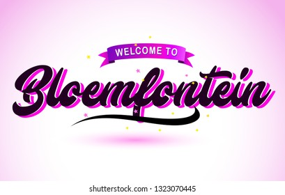 Bloemfontein Welcome to Creative Text Handwritten Font with Purple Pink Colors Design Vector Illustration.