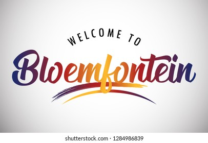 Bloemfontein Welcome To Message in Beautifull Colored Modern Gradients Vector Illustration.