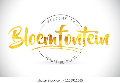 Bloemfontein Welcome To Word Text with Handwritten Font and Golden Texture Design Illustration Vector.