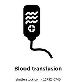 Blood transfusion icon vector isolated on white background, logo concept of Blood transfusion sign on transparent background, filled black symbol