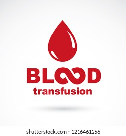 Blood transfusion inscription made with vector infinity symbol and blood drop. Take a concern about human life and health, donate blood conceptual illustration.