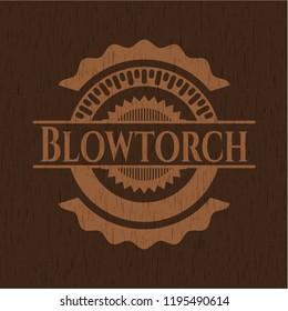 Blowtorch retro style wooden emblem