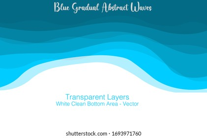 Blue abstract transparent layers. Clean bottom area. Free white underside, under space. Gradual transition, light to dark. Hills, sea, wavy, curtain. Blank bottom side. Illustration template Vector