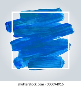 Blue acrylic brush stroke background with white frame. Hand painted texture, vector illustration.