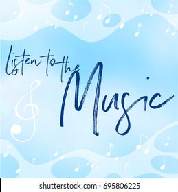 Blue background with phrase listen to the music illustration