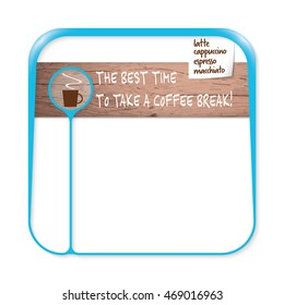 Blue box for fill your text with cup of coffee and the words the best time to take a coffee break
