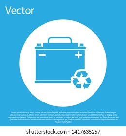 Blue Car battery with recycle icon isolated on blue background. Accumulator battery energy power and electricity accumulator battery. White circle button. Vector Illustration