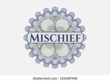 Blue and green passport money rosette with text Mischief inside