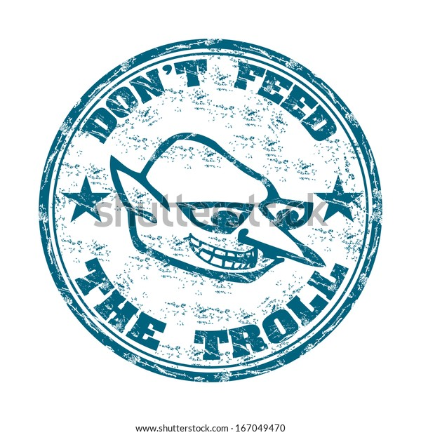 Blue grunge rubber stamp with a troll face and the text do not feed the troll written with capital letters