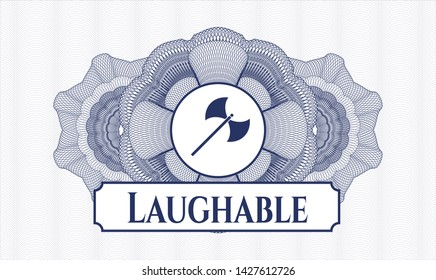 Blue linear rosette with medieval axe icon and Laughable text inside