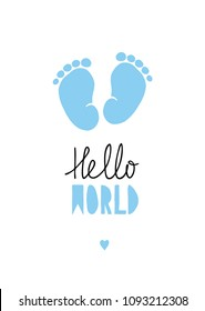 Blue Little Baby Feet Vector Card. Hand Drawn Baby Shower Illustration. Blue Baby Footprints on a White Backround. Sweet Little Heart on a White. Lovely Nursery Art. Hello World Vector Design.