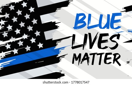 Blue Lives Matter.This is a countermovement in the U.S. advocating that those who are prosecuted and convicted of killing law enforcement officers should be sentenced under hate crime statutes.Vector