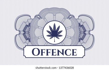 Blue money style rosette with marijuana leaf, weed icon and Offence text inside