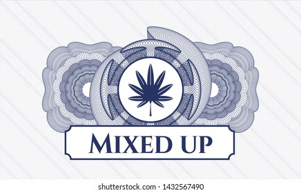 Blue money style rosette with marijuana leaf, weed icon and Mixed up text inside