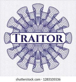 Blue money style rosette with text Traitor inside