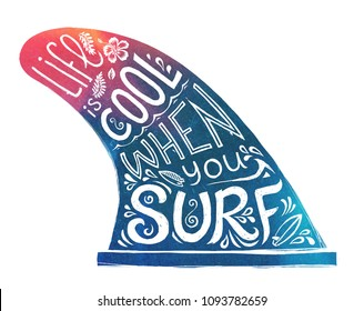 Blue and pink hand drawn single fin with lifestyle lettering - Life is cool when you surf. Vector doodle style image isolated on white background.