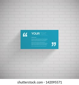 Blue rectangle quote box with your text, quotation marks and white brick wall background  Eps 10 vector illustration