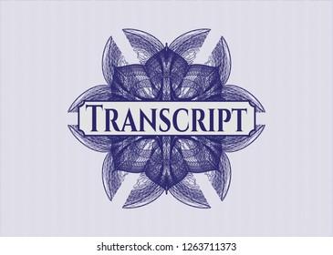Blue rosette (money style emblem) with text Transcript inside