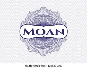 Blue rosette (money style emblem) with text Moan inside