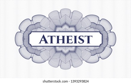 Blue rosette (money style emblem) with text Atheist inside