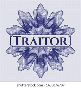 Blue rosette or money style emblem with text Traitor inside