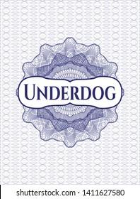 Blue rosette or money style emblem with text Underdog inside