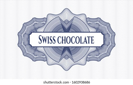 Blue rosette (money style emblem) with text Swiss Chocolate inside