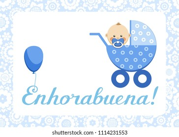 """In the blue stroller sits a baby. The inscription in Spanish """" Congratulations!""""Color, flat picture."""