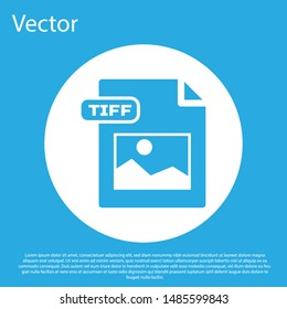 Blue TIFF file document. Download tiff button icon isolated on blue background. TIFF file symbol. White circle button. Vector Illustration
