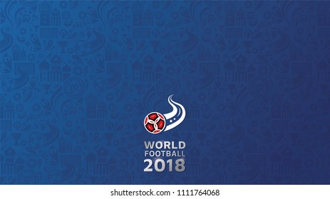 Blue vector illustration pattern background with text representing world football 2018 competition, 16:9 ratio