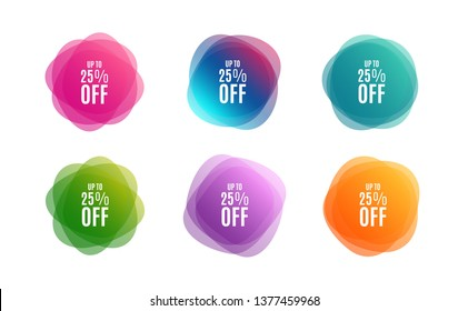 Blur shapes. Up to 25% off Sale. Discount offer price sign. Special offer symbol. Save 25 percentages. Color gradient sale banners. Market tags. Vector