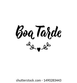 Boa tarde. Brazilian Lettering. Translation from Portuguese - Good Afternoon. Modern vector brush calligraphy. Ink illustration