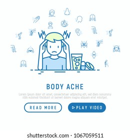 Body ache concept: man with headache and pills near. Thin line icons: toothache, pain in eyes, ear, chest pain, menstrual, joint, arthritis, rheumatism. Modern vector illustration, web page template.