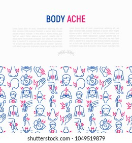 Body aches concept with thin line icons: migraine, toothache, pain in eyes, ear, nose, when urinating, chest pain, menstrual, joint, arthritis, rheumatism. Vector illustration for banner, print media.