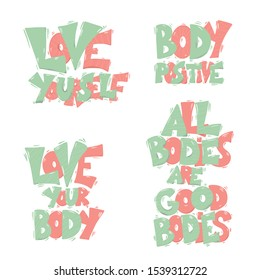 Body positive phrases. Love yourself. All bodies are good bodies. Motivational quotes. stylized lettering. Vector illustration.