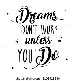 Boho Art with creative inspirational lettering quote- dreams don't work unless you do. illustration design with arrows.