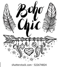 Boho style. Inspirational quote. Modern calligraphy phrase with hand drawn arrows and feathers. Lettering in boho style for print and posters. Hippie quotes collection. Typography poster design.