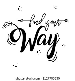 Boho template hand drawn with inspirational quote lettering - find your way with ethnic arrow.