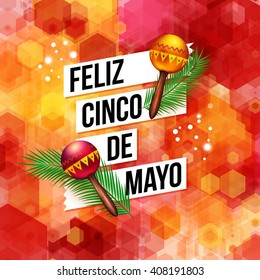 Bold dynamic Fifth May Mexican greeting card vector design with text in white banners, two musical rattles and a geometric abstract background of red and orange overlaid hexagons