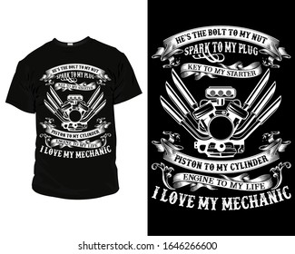 He's the bolt to my nut spark to my plug key to my starter i love my mechanic T Shirt and Apparel Design Template vector for personal and commercial use