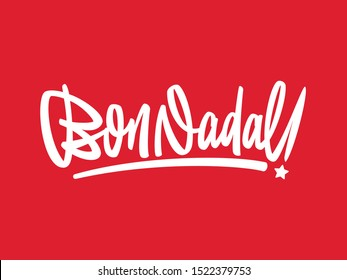 Bon Nadal! Catalan version of Merry Christmas. Custom lettering script designed from sketch to vector. Editable color.