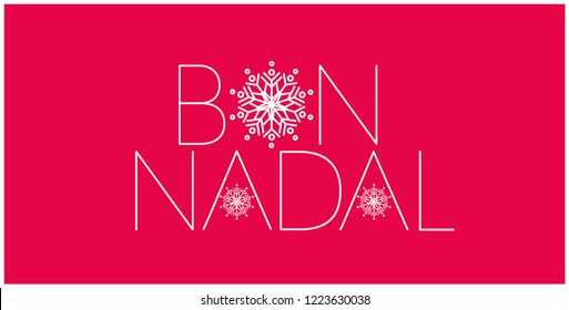 Bon Nadal - Merry Christmas lettering written in catalan; hand drawn white letters on red background. Flat vector illustration for prints, stickers, cards, posters, seasonal design and decoration.