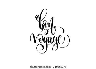 bon voyage hand lettering modern typography inscription to tourism and travel greeting card in Paris France isolated on white background, brush ink calligraphy vector illustration