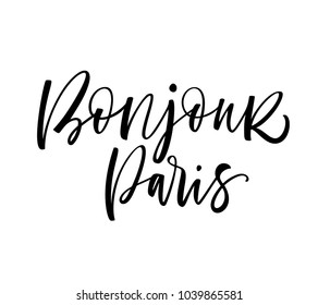 Bonjour Paris phrase. Hello Paris phrase in French. Ink illustration. Modern brush calligraphy. Isolated on white background.