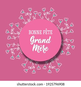 Bonne Fete Grand Mere. Happy Grandmother's Day phrase in French. Lettering. Ink illustration.