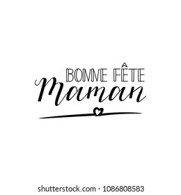 Bonne Fete Maman. Happy Mother's Day phrase in French. Ink illustration. Modern brush calligraphy. Isolated on white background.