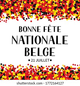 Bonne Fete Nationale Belge (Happy Belgian National Day in French) hand lettering with confetti. Belgium holiday typography poster. Vector template for banner, flyer, sticker,  greeting card.