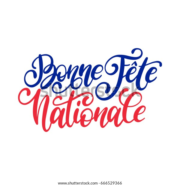 Bonne Fete Nationale French Translation Happy Stock Vector